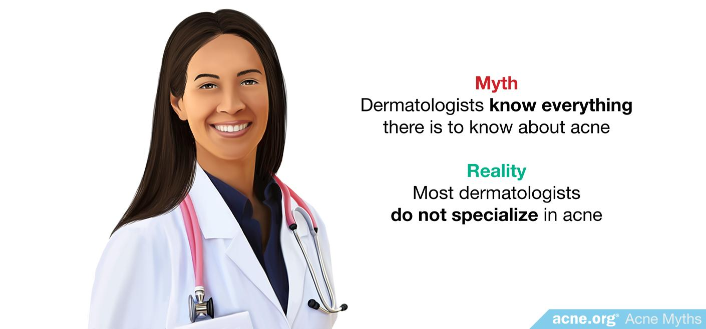 Myth: dermatologists know everything there is to know about acne