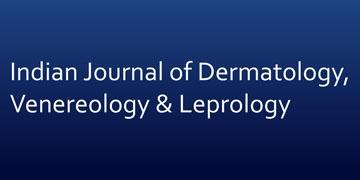 Indian Journal of Dermatology, Venereology & Leprology