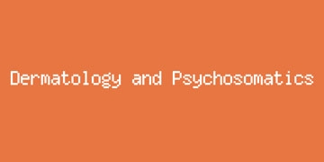 Dermatology and Psychosomatics Journal