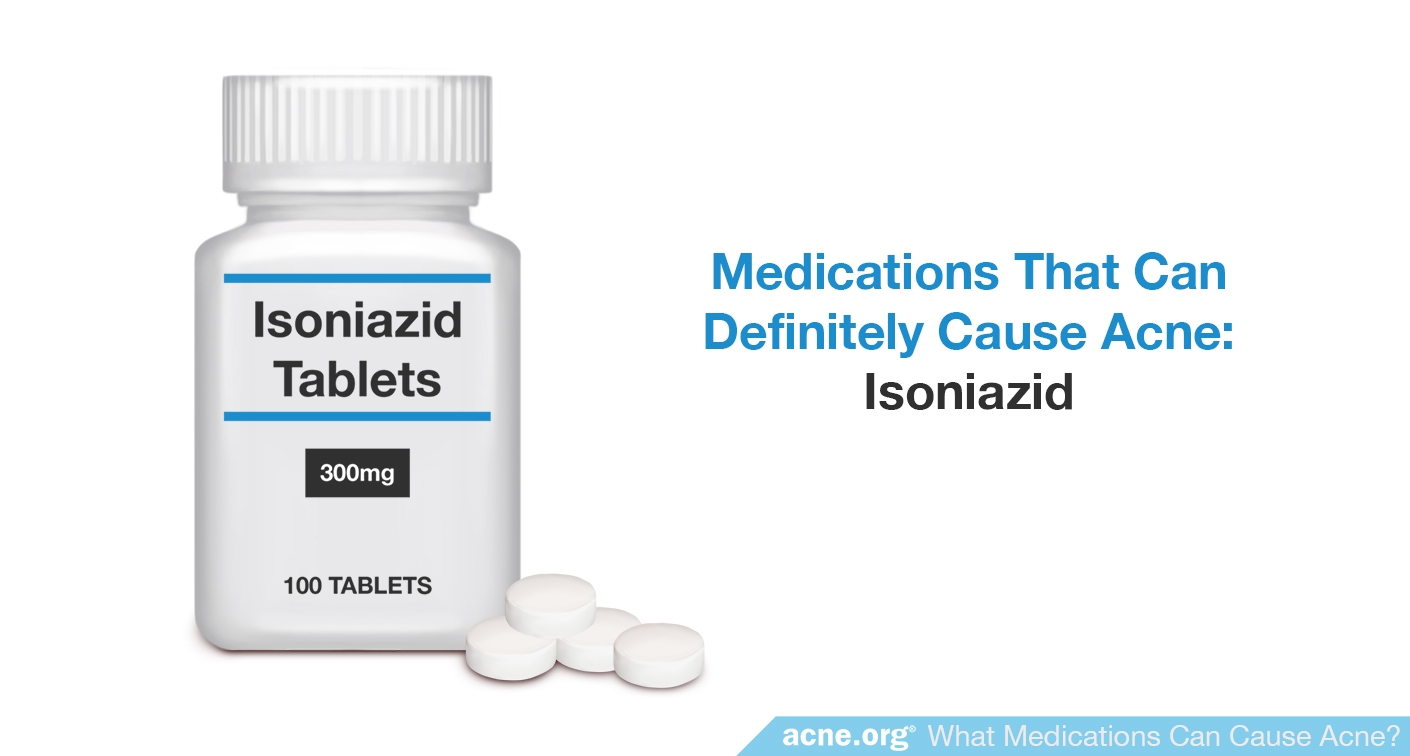 Isoniazid - Can Definitely Cause Acne