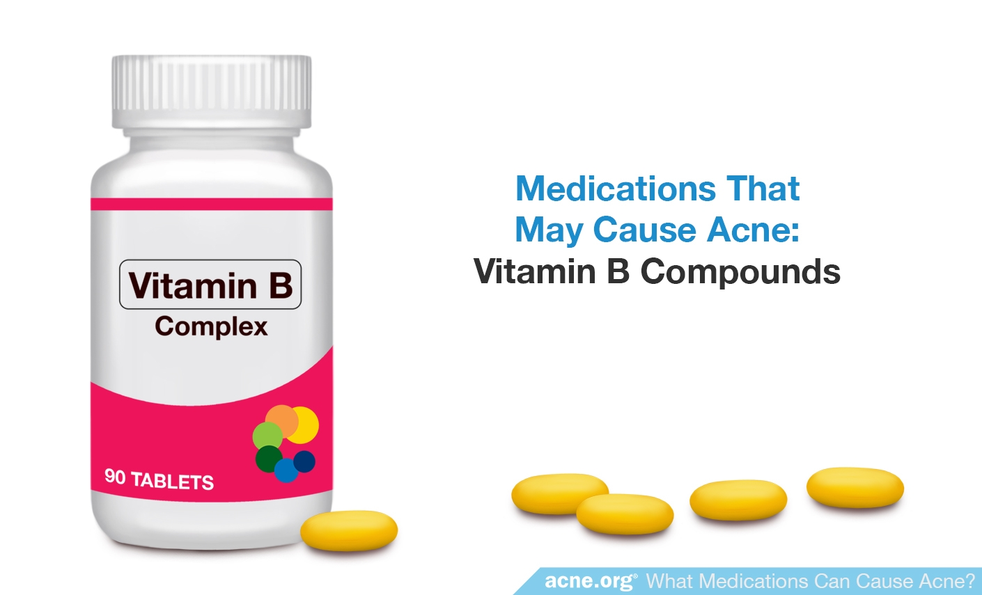 Vitamin B Compounds - May Cause Acne