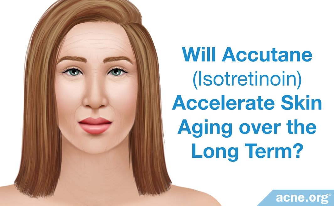 Will Accutane (isotretinoin) accelerate skin aging over the long term?
