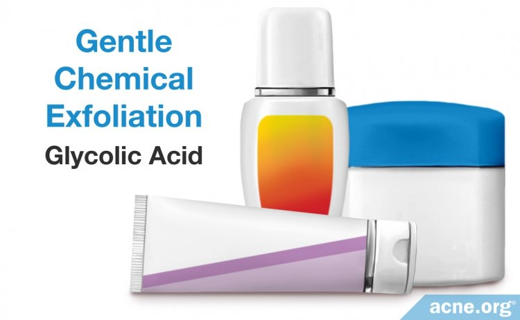 Gentle Chemical Exfoliation: Glycolic Acid