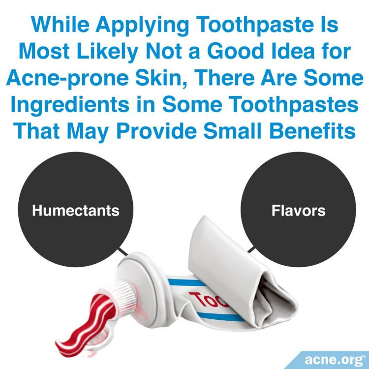 While Applying Toothpaste Is Most Likely Not a Good Idea for Acne-prone Skin, There Are Some Ingredients in Some Toothpastes That May Provide Small Benefits